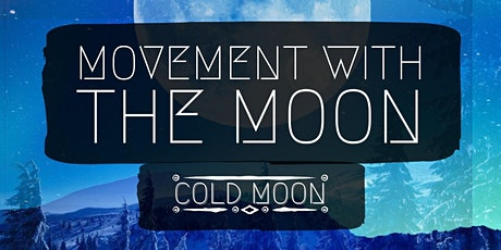 Movement with the Moon, Cold Moon tickets