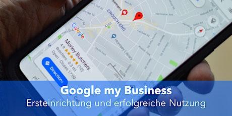 Google my Business: Ersteinrichtung und erfolgreiche Nutzung Tickets
