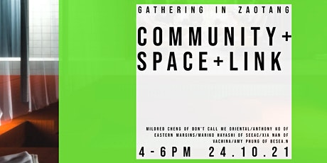 Gathering in ZAOTANG: Panel Discussion on Community, Space and Links tickets