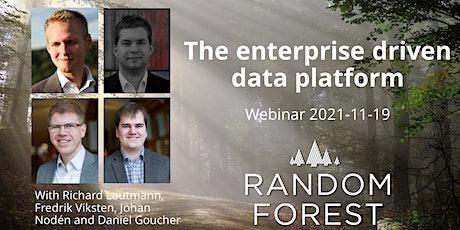 The Enterprise Driven Data Platform tickets