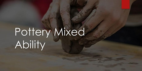 Pottery Mixed Ability - Wednesday, 5pm - 7pm tickets