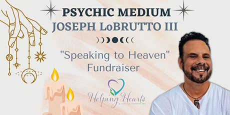 """""""Speaking to Heaven"""" with famous Psychic Medium Joseph LoBrutto III tickets"""