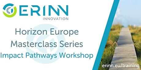 Horizon Europe Masterclass: Impact Pathways Workshop tickets