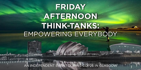 FRIDAY AFTERNOON THINK-TANKS: EMPOWERING EVERYBODY tickets