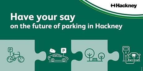 Have your say on the future of parking in Hackney tickets