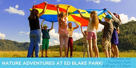 Nature Adventures Outdoor Playgroup at Ed Blake Park! tickets