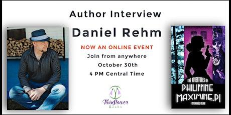 Meet Daniel Rehm, Author of The Adventures of Philippine Maximine, PI tickets