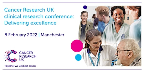 Cancer Research UK Clinical Research Conference: Delivering Excellence tickets