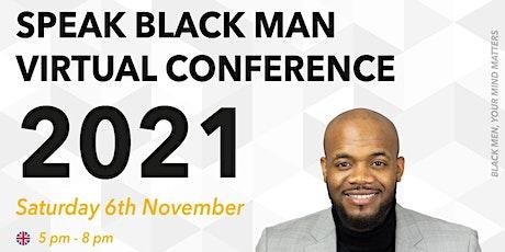 Speak Black Man Conference 2021 tickets