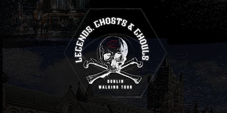 Legends, Ghosts and Ghouls of Dublin(Horror Tour) tickets