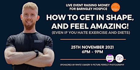 How to get in Shape and Feel AMAZING! (Even If You Hate Exercise and Diets) tickets