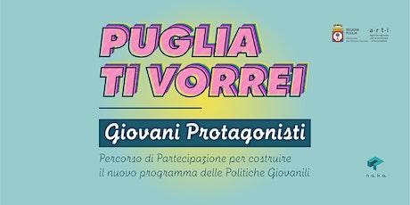 Puglia ti vorrei – Giovani Protagonisti biglietti