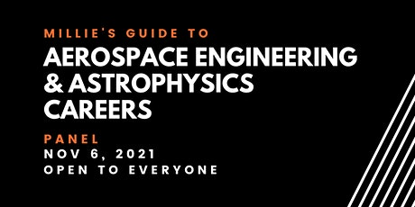PANEL | Millie's Guide to Aerospace Engineering & Astrophysics Careers tickets