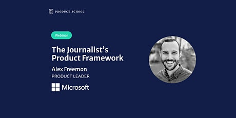 Webinar: The Journalist's Product Framework by Microsoft Product Leader tickets