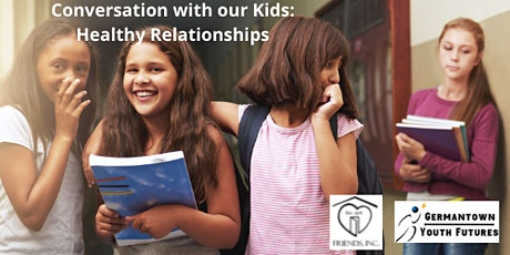 Conversation With Our Kids: Healthy Relationships tickets