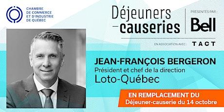 Déjeuner-causerie | Jean-François Bergeron, Loto-Québec billets