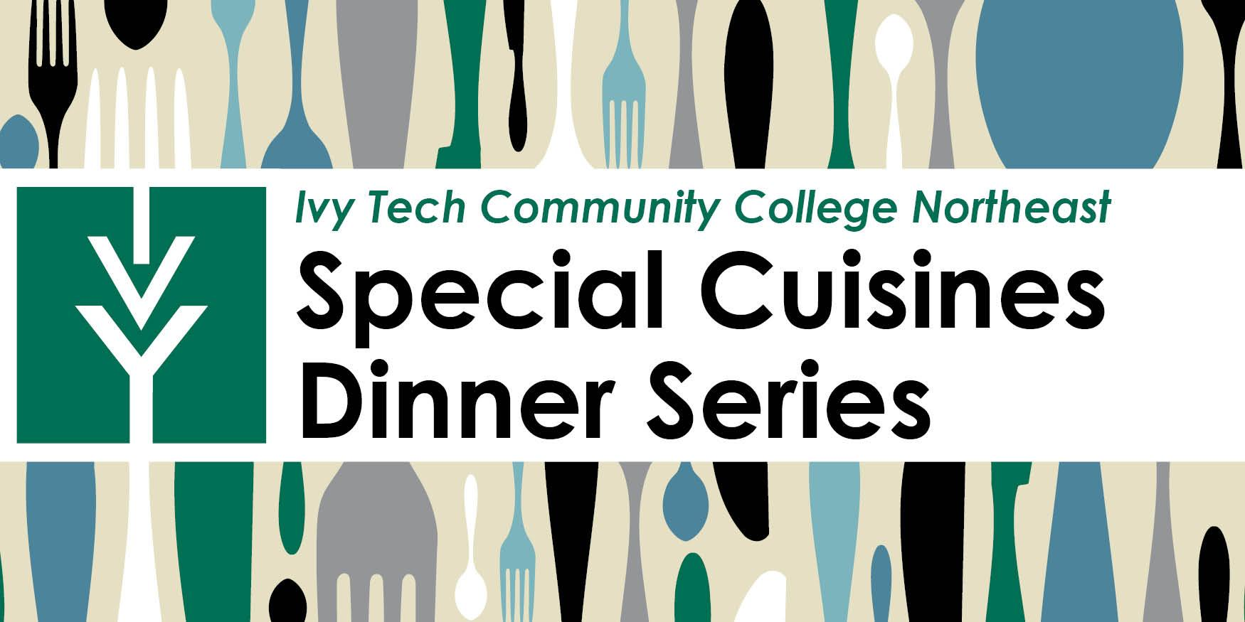 Ivy Tech Northeast's 2017 Special Cuisines