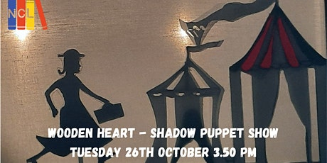 'Wooden Heart' Shadow Puppet show (26th October 3.50pm) tickets