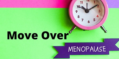 Move Over Menopause tickets