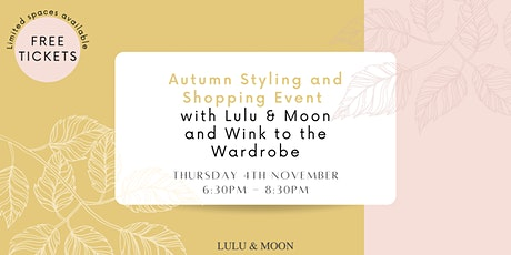 Autumn Styling and Shopping Event with Lulu & Moon & Wink to the wardrobe tickets