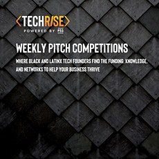 TechRise Weekly Pitch Competition - Seed Stage (10/22) tickets