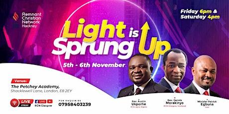 Light is sprung up tickets
