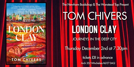 Tom Chivers: London Clay: journeys in the deep city tickets