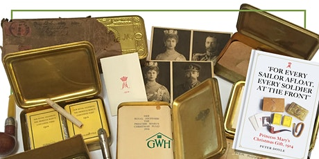 Princess Mary's 1914 Christmas Gift with Author & Historian Peter Doyle tickets