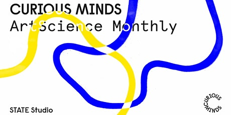 Curious Minds: ArtScience Monthly #20 tickets
