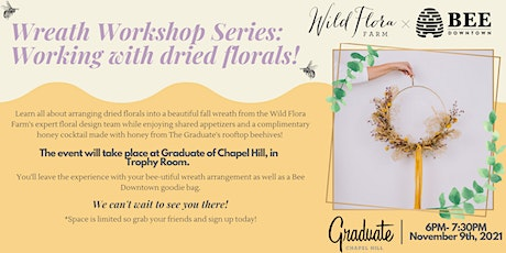 Bee Downtown Presents: Dried Floral Wreaths Workshop With Wild Flora Farm tickets