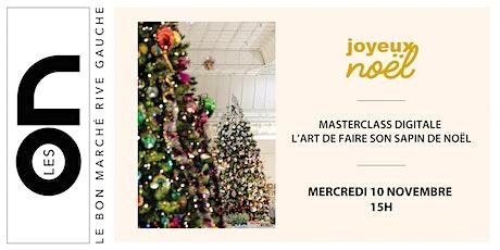 Les ON: Masterclass digitale, l'Art de créer son sapin de Noël entradas