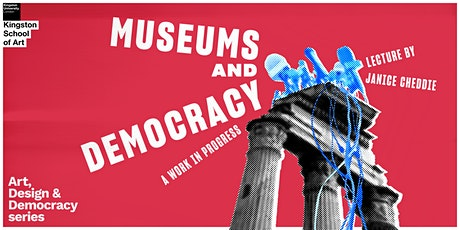 Art, Design and Democracy Lecture Series, Kingston University tickets