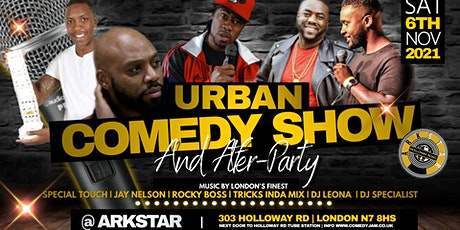 THE URBAN COMEDY SHOW & AFTER-PARTY | NORTH LONDON EDITION | 7PM-1AM tickets