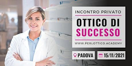 Ottico di Successo - Incontro gratuito a Padova biglietti