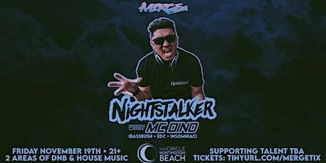 MERGE (11/19): NIGHTSTALKER & MC DINO [2 AREAS OF DNB & HOUSE MUSIC] tickets