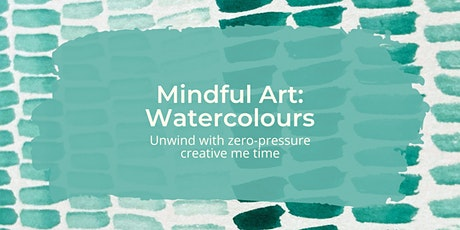 Mindful Art: Watercolours - super relaxed, mindful art tickets