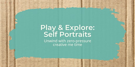 Play & Explore: Self Portraits - super relaxed, mindful art tickets