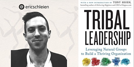 Tribal Leadership: Leadership By Design | Led by Eric Schleien tickets