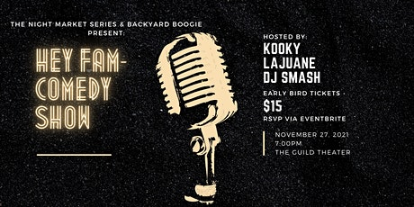 The Night Market Series & Backyard Boogie Present: Hey Fam Comedy Show tickets