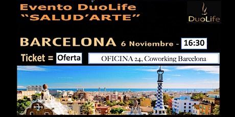 Estás Invitado, Evento SALUD ' ARTE - DuoLife Barcelona entradas