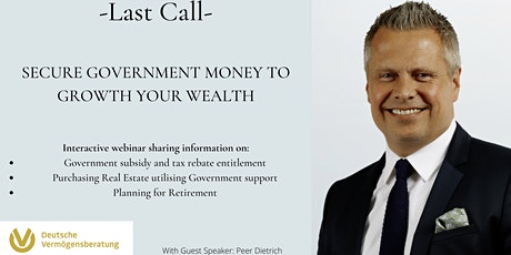 Last Call - Secure Government Money to Grow Your Wealth tickets