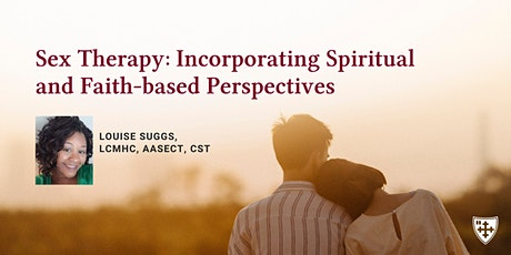 Sex Therapy: Incorporating Spiritual and Faith-based Perspectives tickets