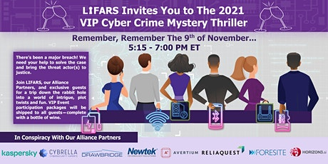 LIFARS 2021 VIP Cyber Crime Mystery Thriller! tickets