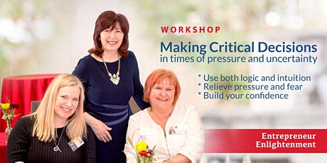Making Critical Decisions in Times of Pressure and Uncertainty - Workshop tickets