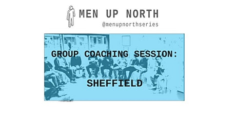 """MEN UP NORTH Sheffield - CAN WE TALK (physical group) #118 - """"Man Enough"""" tickets"""