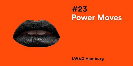 LW&D HH #23: Power Moves Tickets