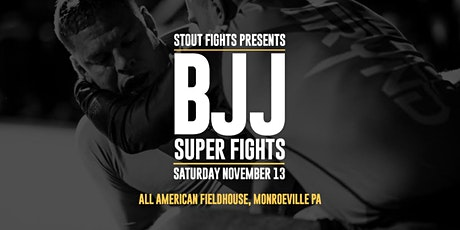 Stout Fights BJJ Super Fights tickets