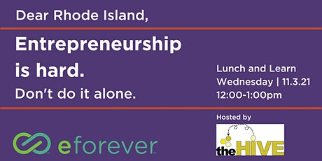 A Taste of Entrepreneurs Forever:  Lunch & Learn at The Hive RI tickets
