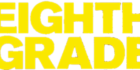 Movie Discussion: Eighth Grade tickets
