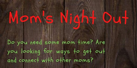 Moms Night Out In-Person tickets